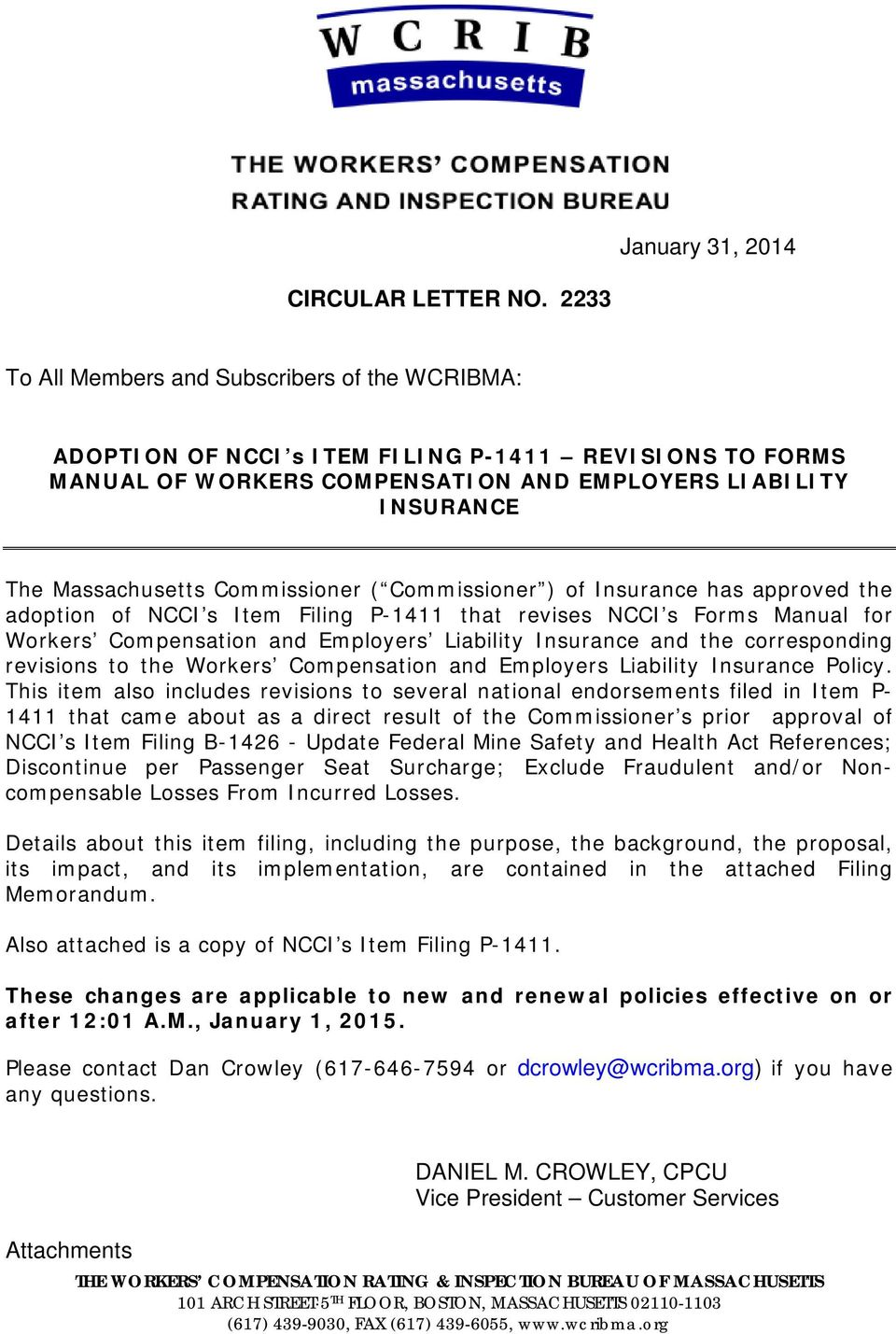 Commissioner ( Commissioner ) of Insurance has approved the adoption of NCCI s Item Filing P-1411 that revises NCCI s Forms Manual for Workers Compensation and Employers Liability Insurance and the