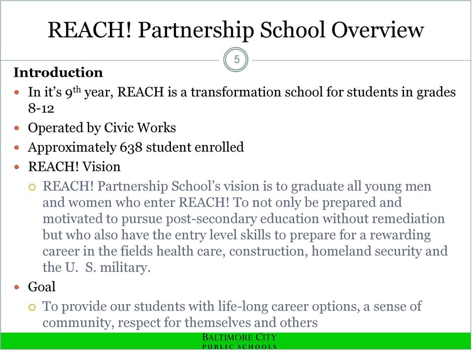 student enrolled  Vision  Partnership School s vision is to graduate all young men and women who enter  To not only be prepared and motivated to pursue