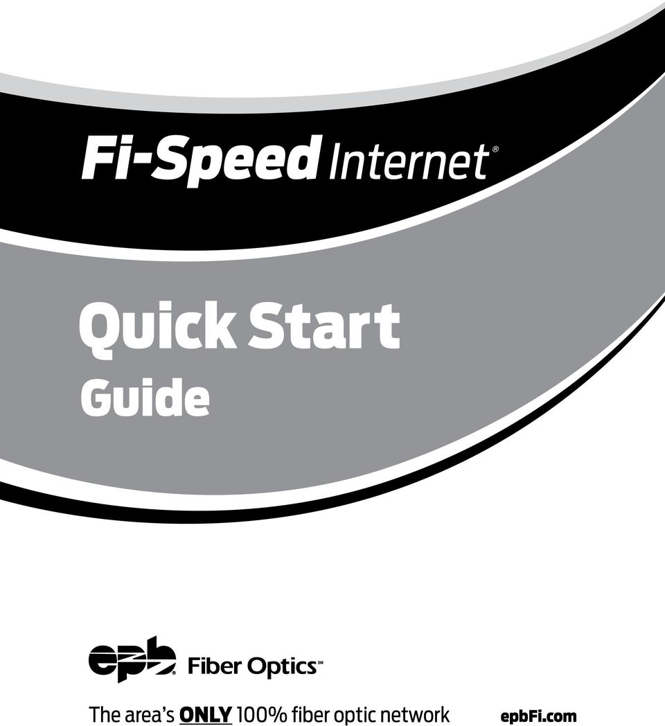 Quick Start  Guide  The area s ONLY 100% fiber optic network  epbfi