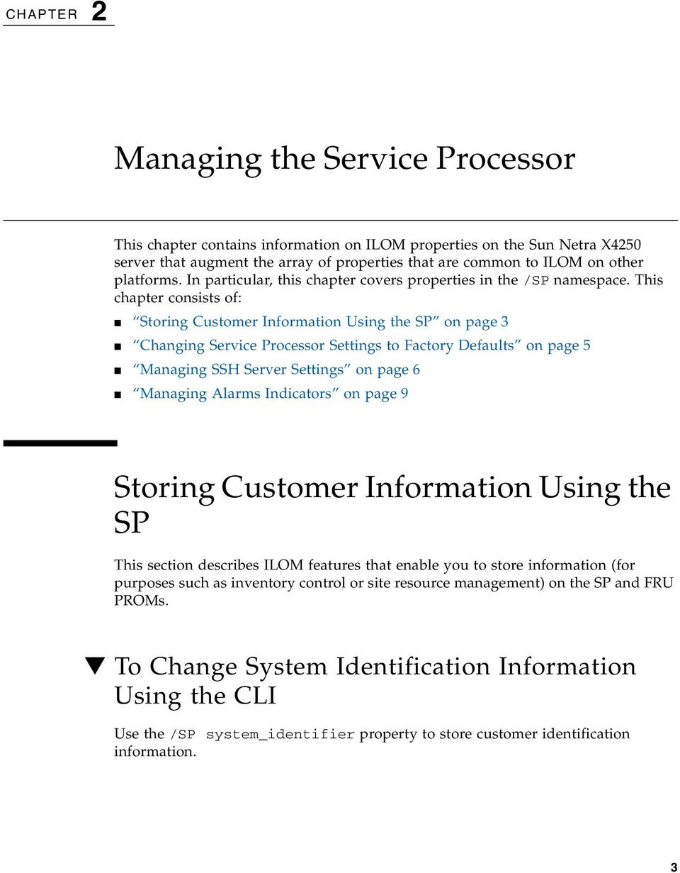 This chapter consists of: Storing Customer Information Using the SP on page 3 Changing Service Processor Settings to Factory Defaults on page 5 Managing SSH Server Settings on page 6 Managing Alarms