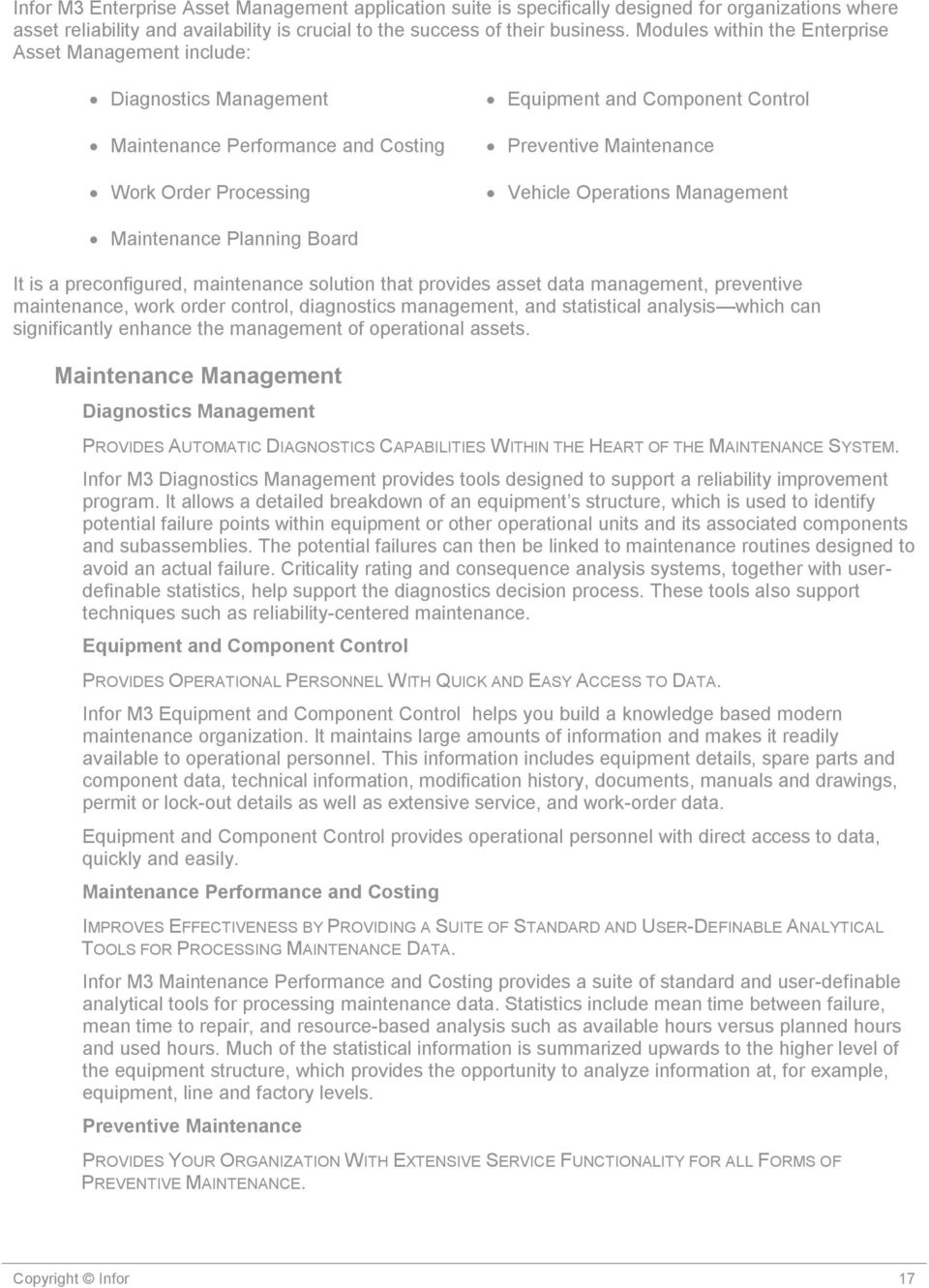 Operations Management Maintenance Planning Board It is a preconfigured, maintenance solution that provides asset data management, preventive maintenance, work order control, diagnostics management,