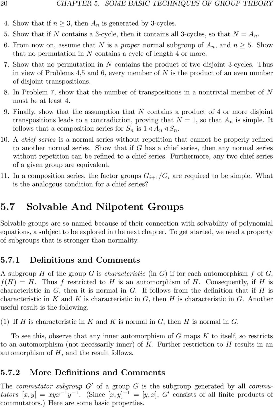 Show that no permutation in N contains the product of two disjoint 3-cycles. Thus in view of Problems 4,5 and 6, every member of N is the product of an even number of disjoint transpositions. 8.
