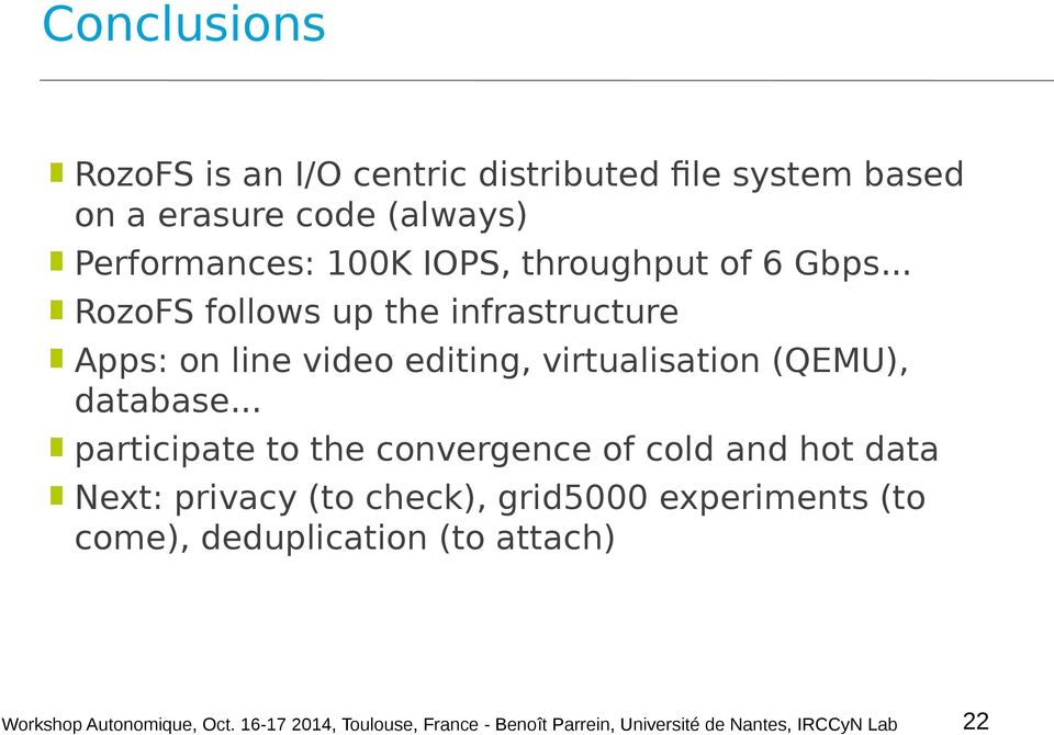.. RozoFS follows up the infrastructure Apps: on line video editing, virtualisation (QEMU),