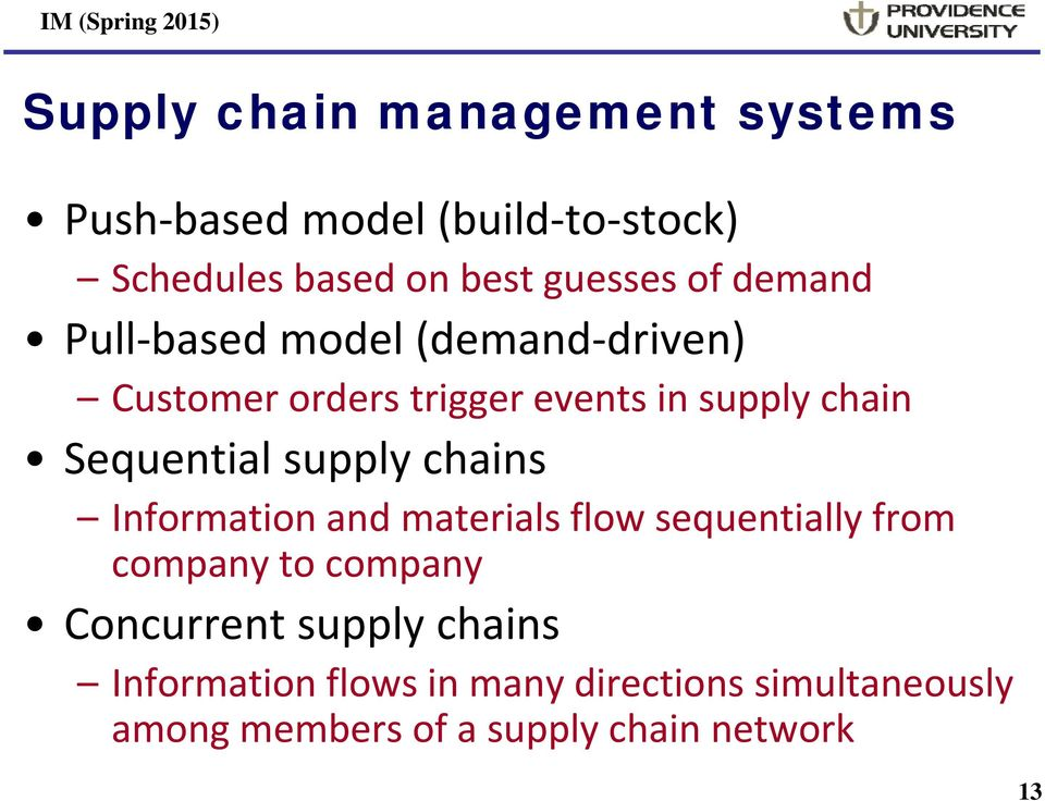 Sequential supply chains Information and materials flow sequentially from company to company
