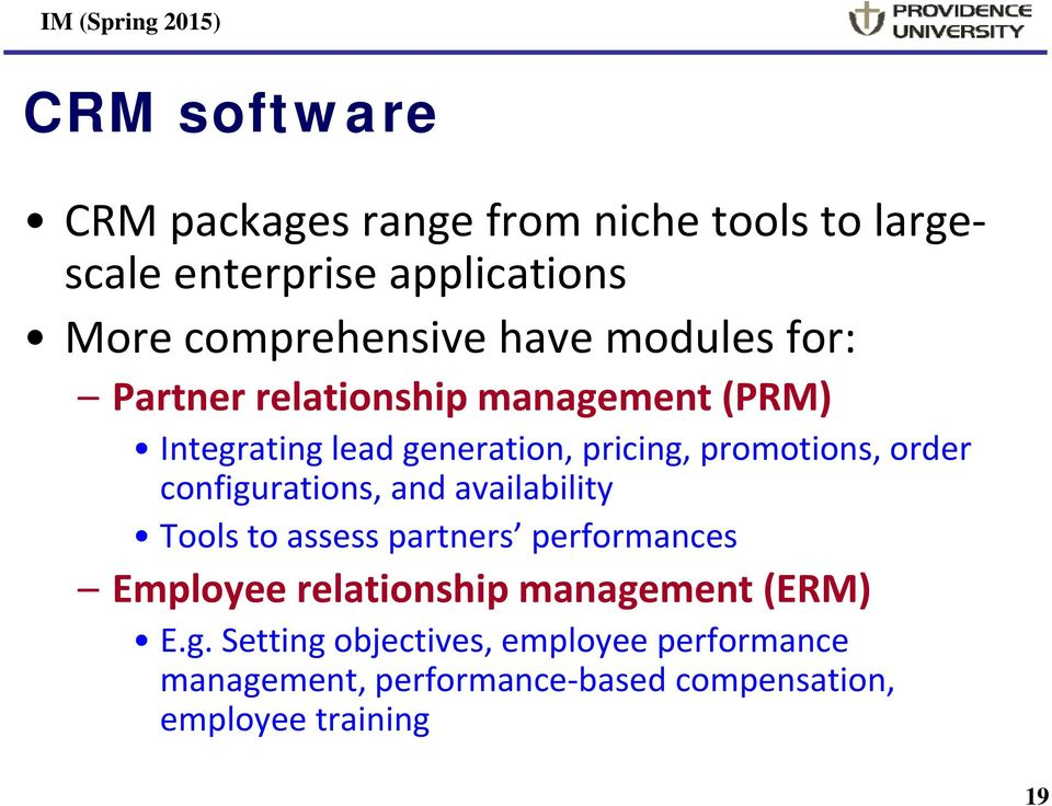 order configurations, and availability Tools to assess partners performances Employee relationship management