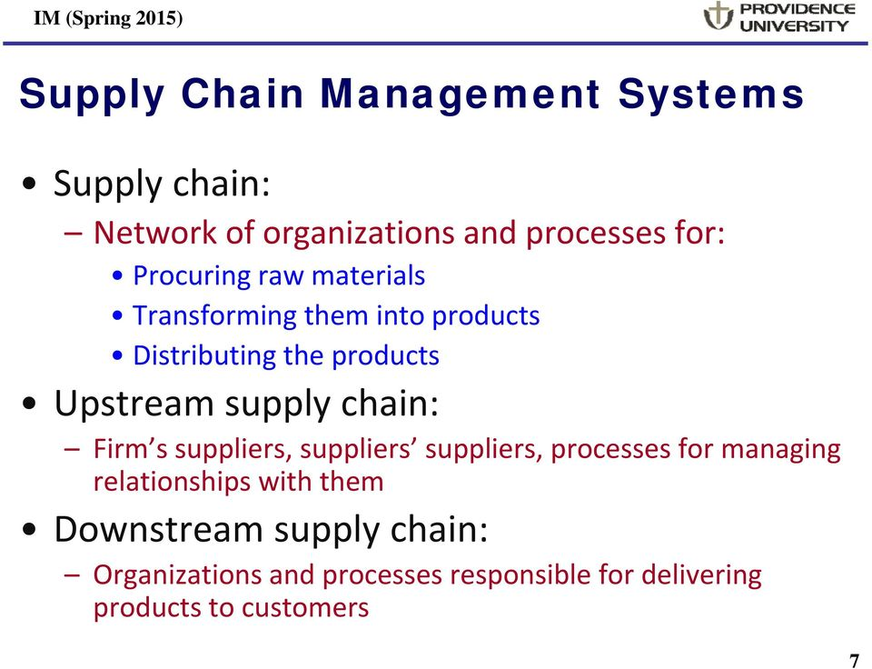supply chain: Firm s suppliers, suppliers suppliers, processes for managing relationships with