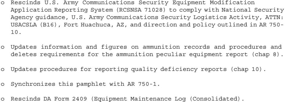 o Updates information and figures on ammunition records and procedures and deletes requirements for the ammunition peculiar equipment report (chap 8).