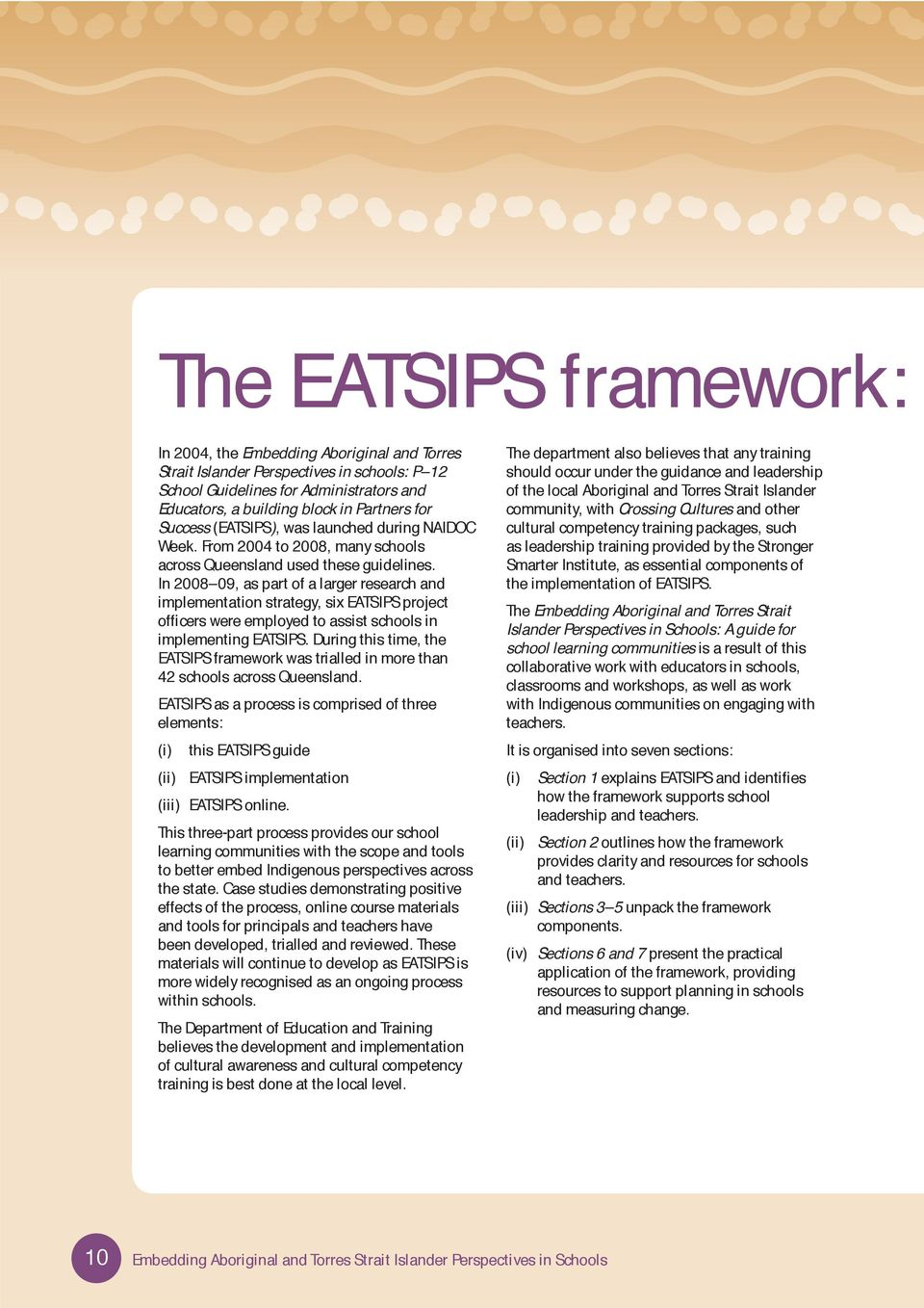 In 2008 09, as part of a larger research and implementation strategy, six EATSIPS project offi cers were employed to assist schools in implementing EATSIPS.