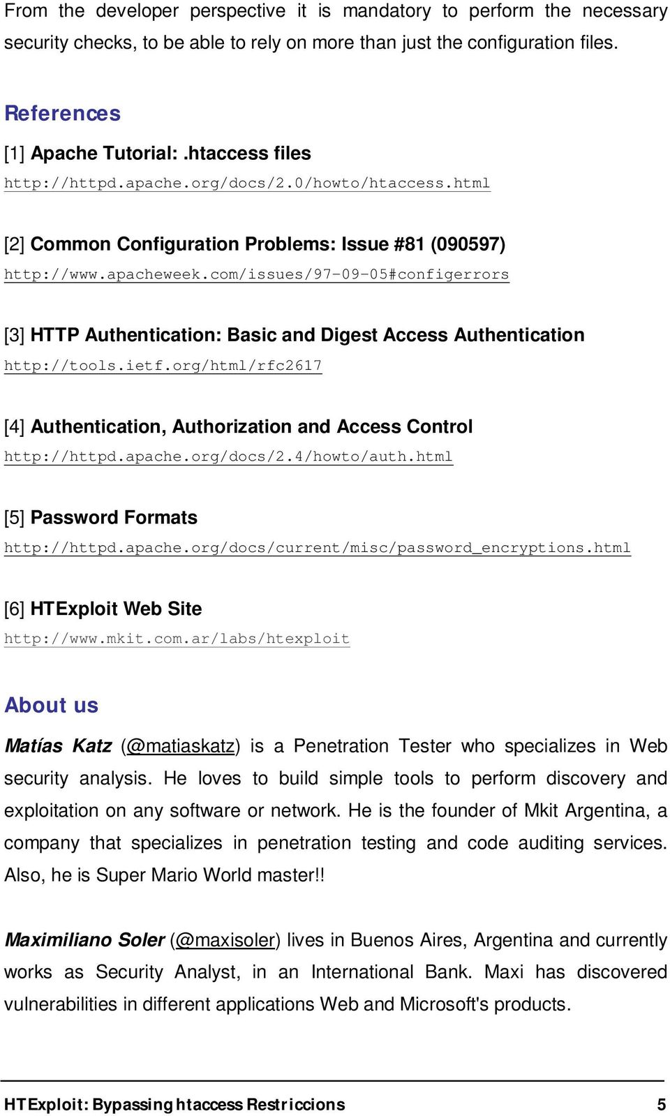 com/issues/97-09-05#configerrors [3] HTTP Authentication: Basic and Digest Access Authentication http://tools.ietf.org/html/rfc2617 [4] Authentication, Authorization and Access Control http://httpd.