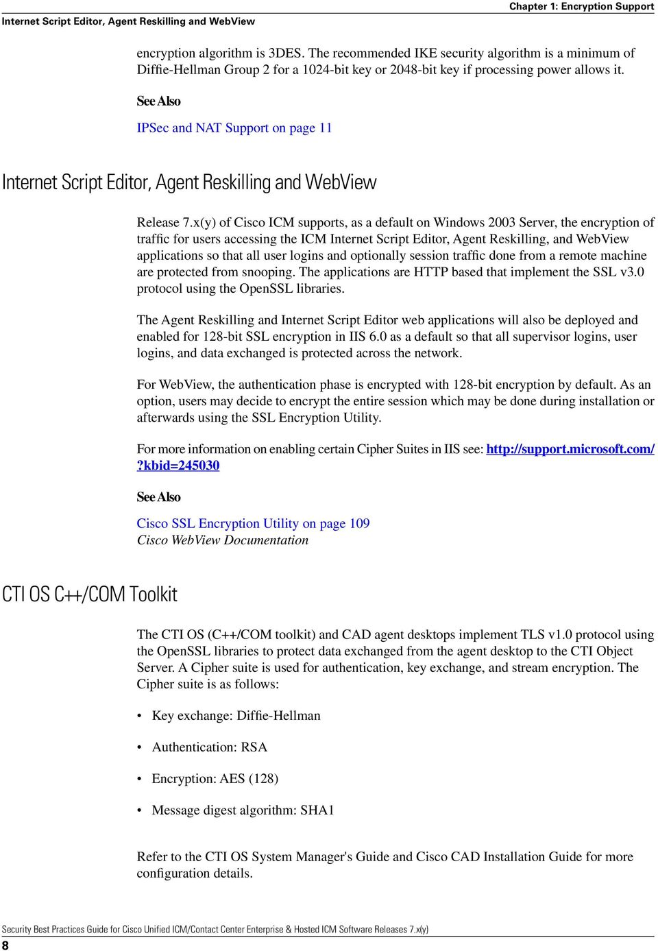 See Also IPSec and NAT Support on page 11 Internet Script Editor, Agent Reskilling and WebView Release 7.