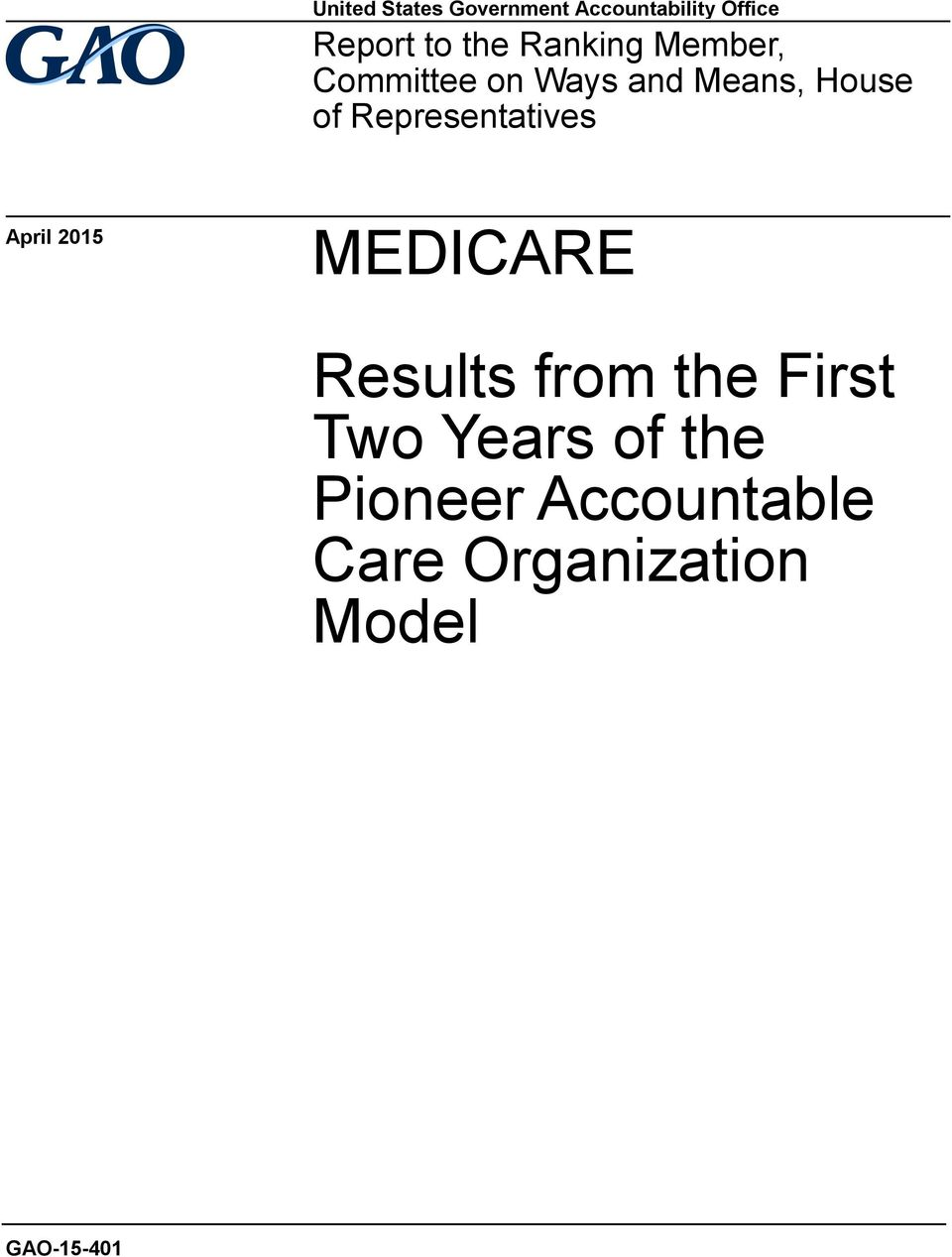 Representatives April 2015 MEDICARE Results from the First