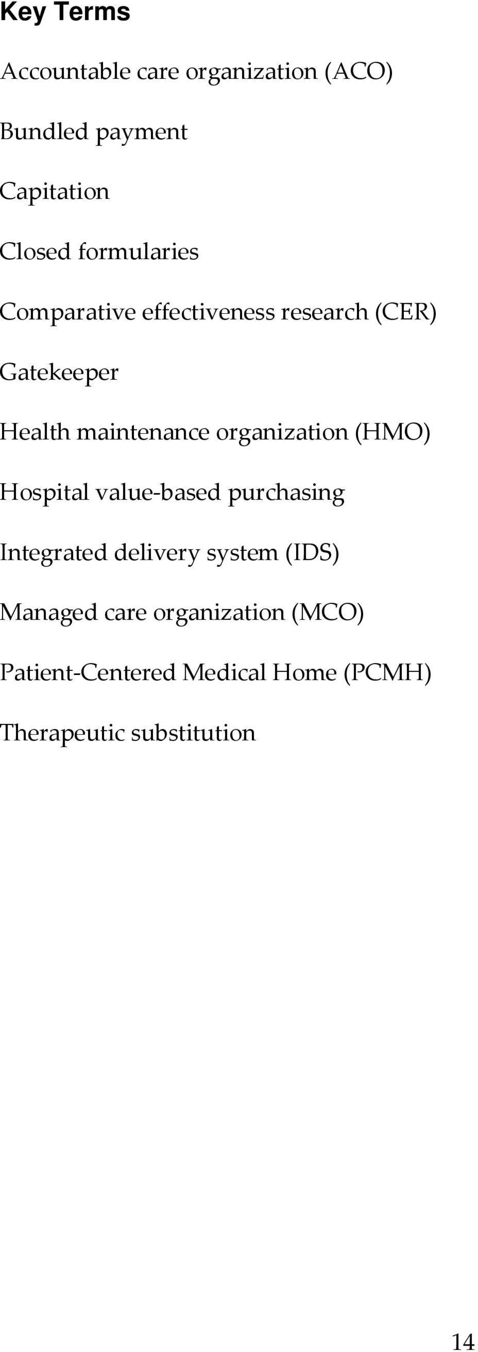organization (HMO) Hospital value-based purchasing Integrated delivery system (IDS)
