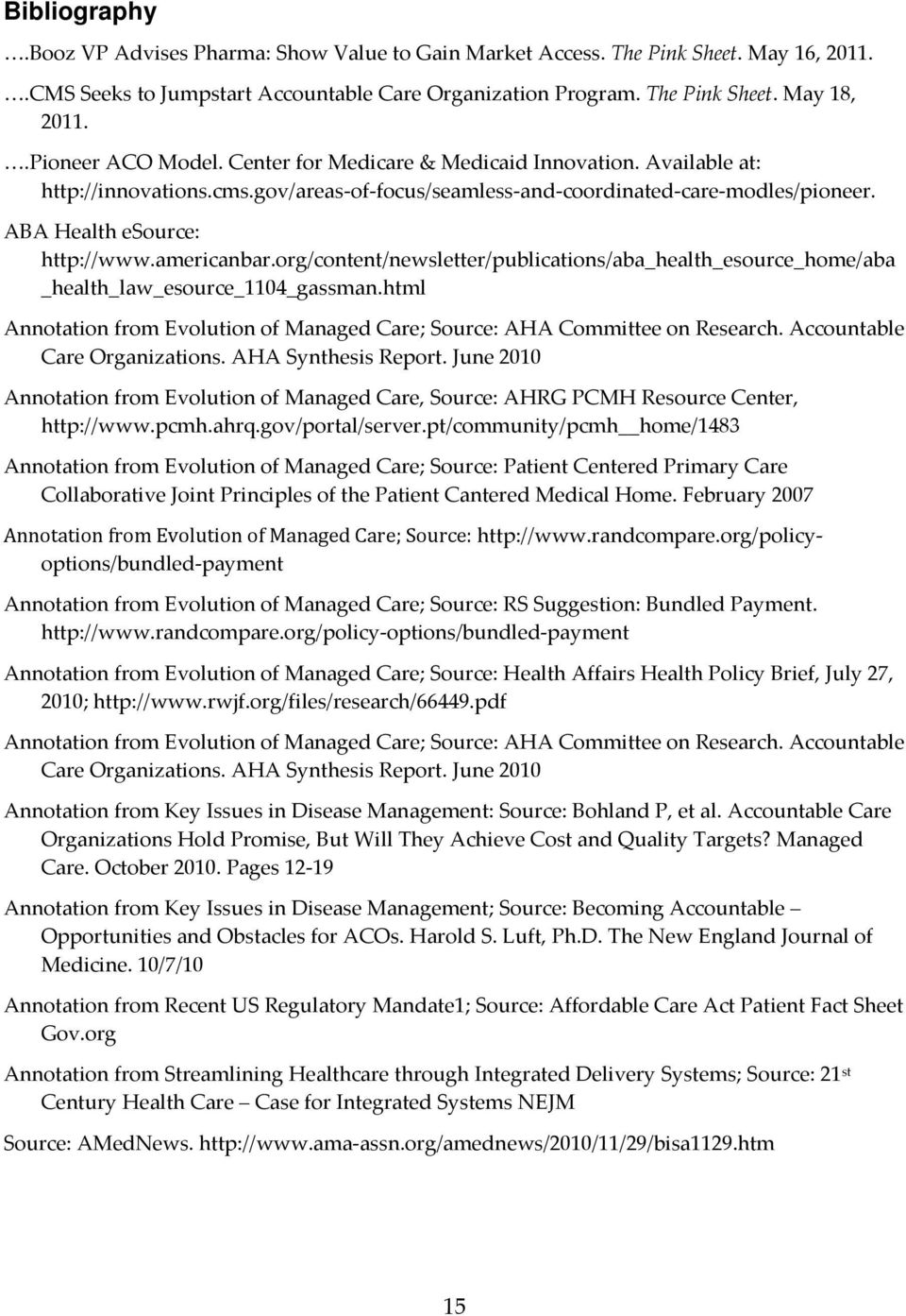 americanbar.org/content/newsletter/publications/aba_health_esource_home/aba _health_law_esource_1104_gassman.html Annotation from Evolution of Managed Care; Source: AHA Committee on Research.