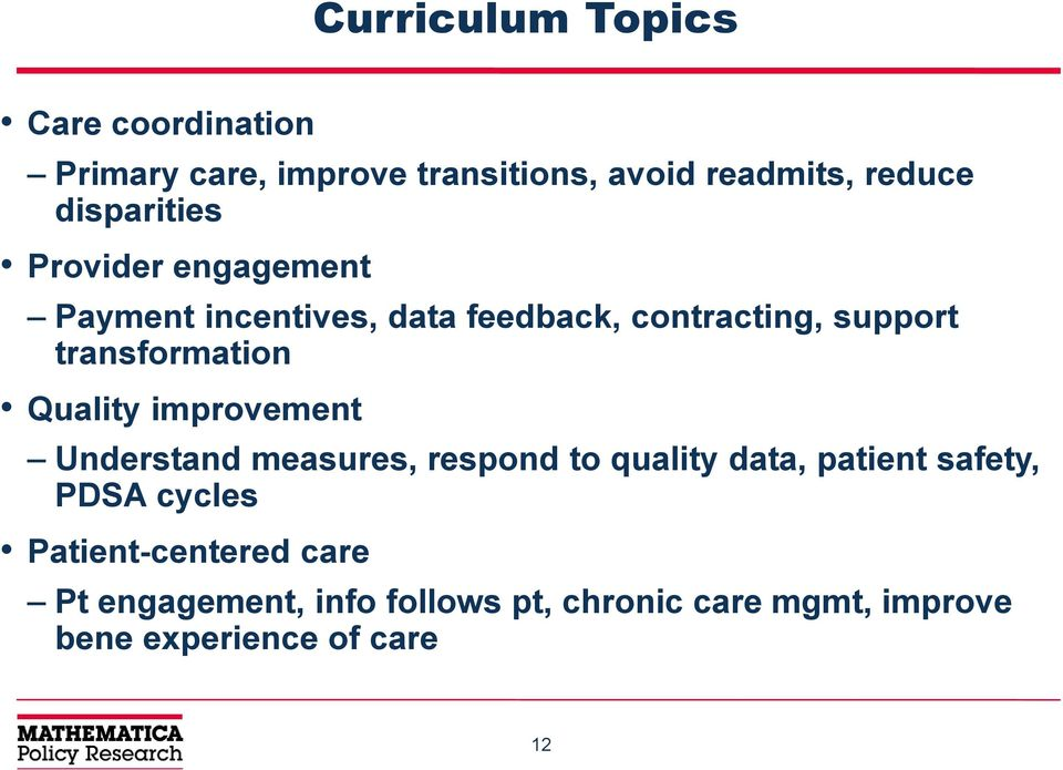 transformation Quality improvement Understand measures, respond to quality data, patient safety,