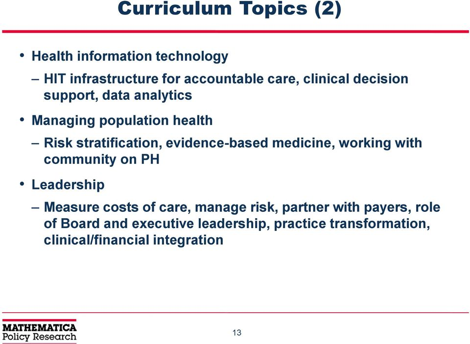 evidence-based medicine, working with community on PH Leadership Measure costs of care, manage risk,