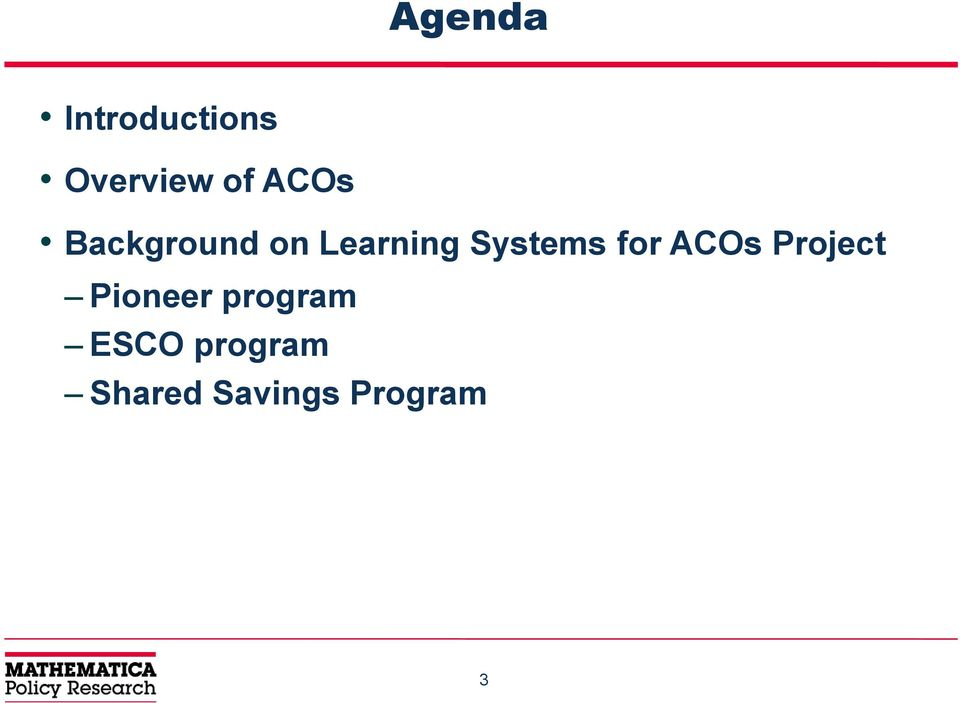 Systems for ACOs Project Pioneer