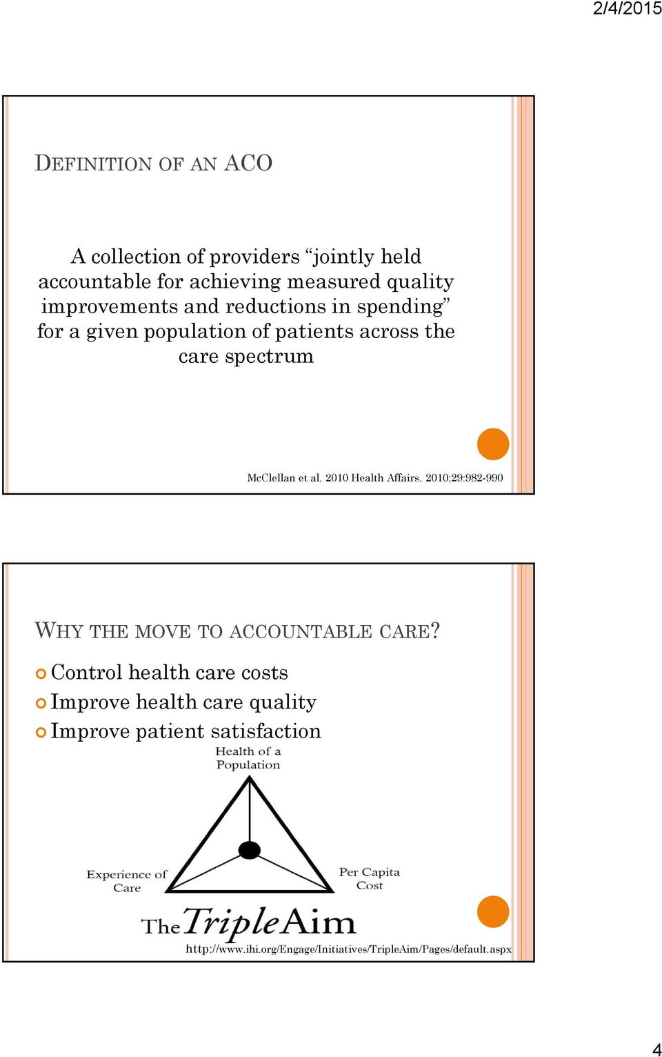 2010 Health Affairs. 2010;29:982-990 WHY THE MOVE TO ACCOUNTABLE CARE?