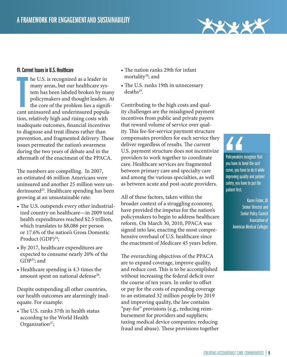 rather than prevention, and fragmented delivery. These issues permeated the nation s awareness during the two years of debate and in the aftermath of the enactment of the PPACA.