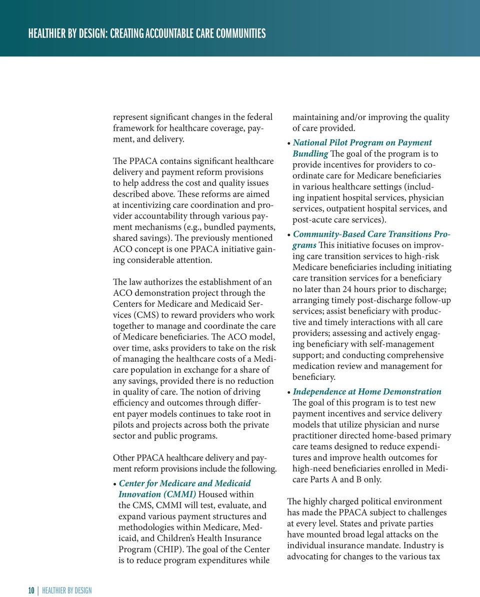These reforms are aimed at incentivizing care coordination and provider accountability through various payment mechanisms (e.g., bundled payments, shared savings).