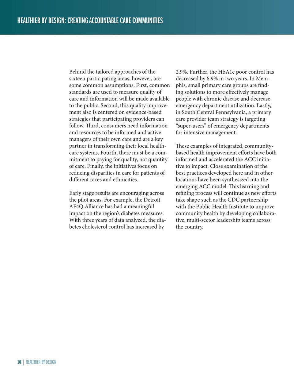 Second, this quality improvement also is centered on evidence-based strategies that participating providers can follow.