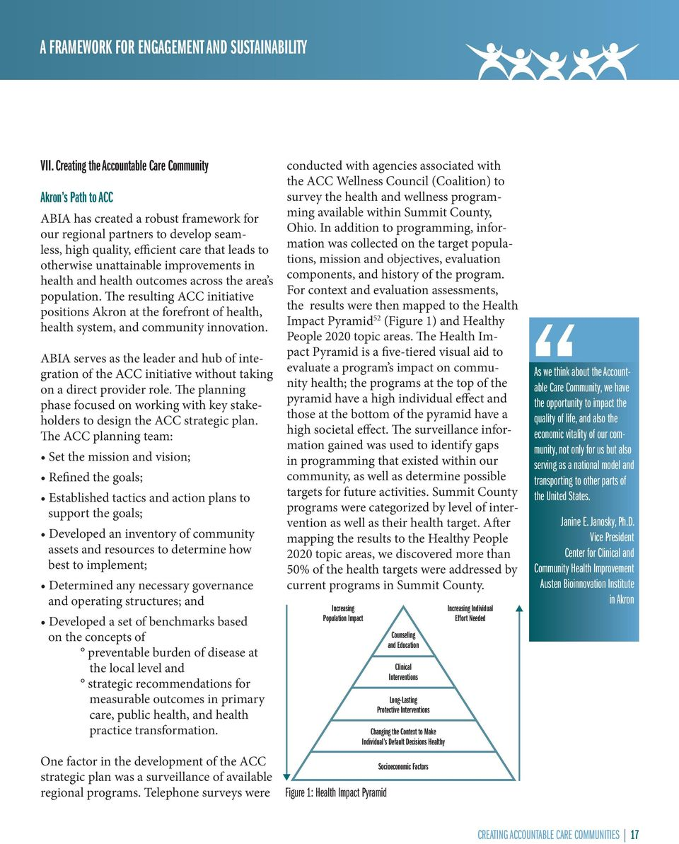 unattainable improvements in health and health outcomes across the area s population. The resulting ACC initiative positions Akron at the forefront of health, health system, and community innovation.