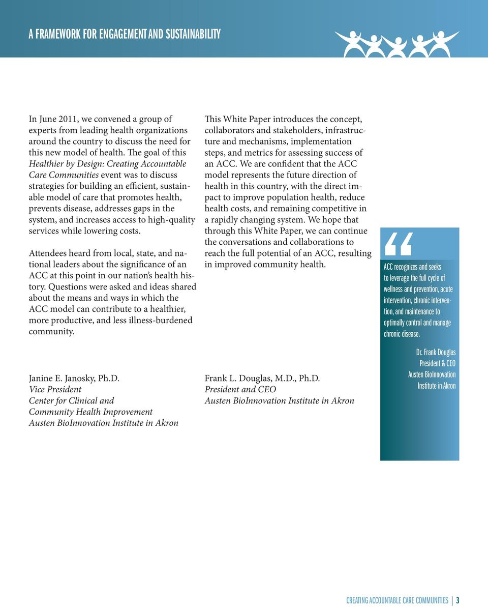 disease, addresses gaps in the system, and increases access to high-quality services while lowering costs.