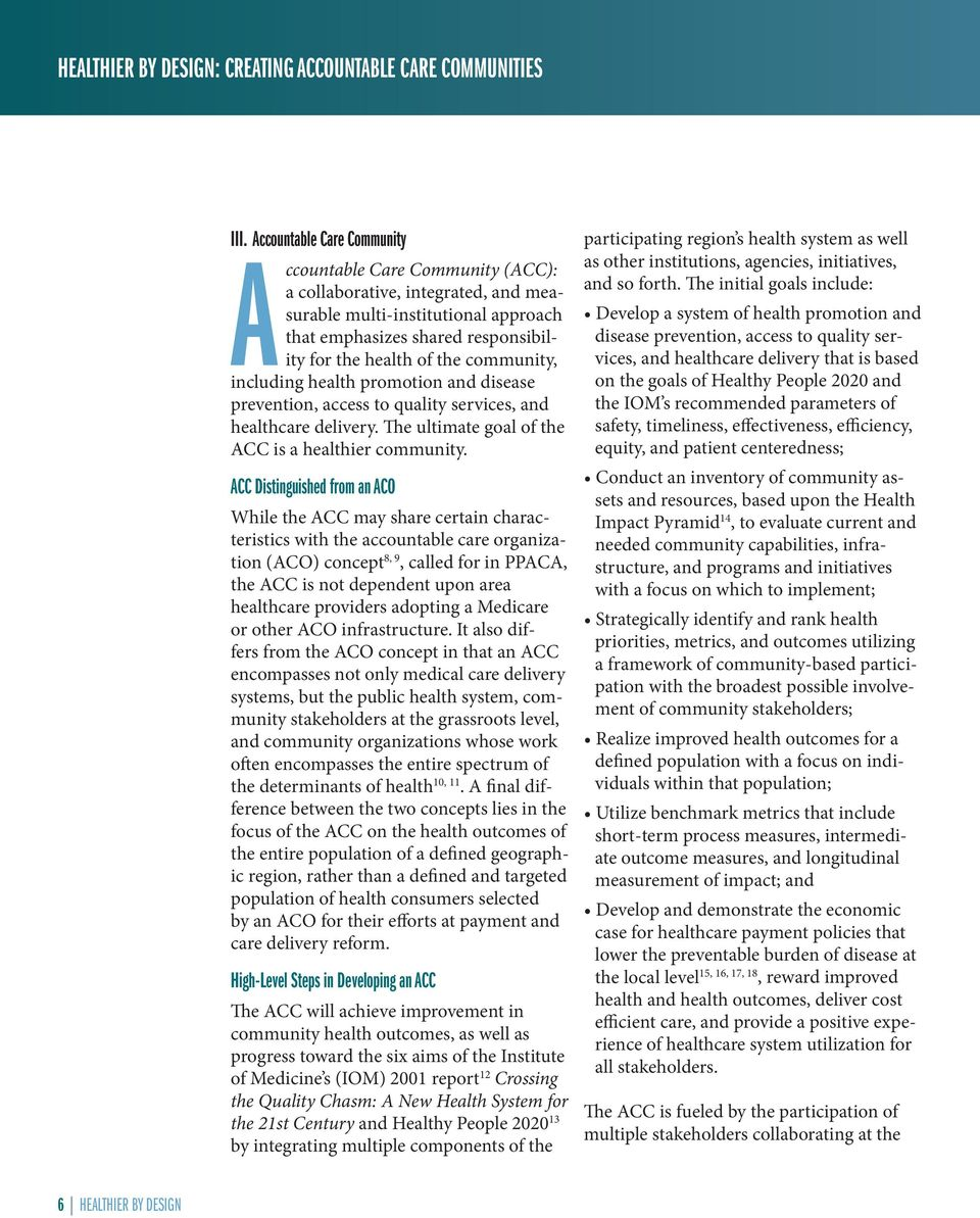 community, including health promotion and disease prevention, access to quality services, and healthcare delivery. The ultimate goal of the ACC is a healthier community.