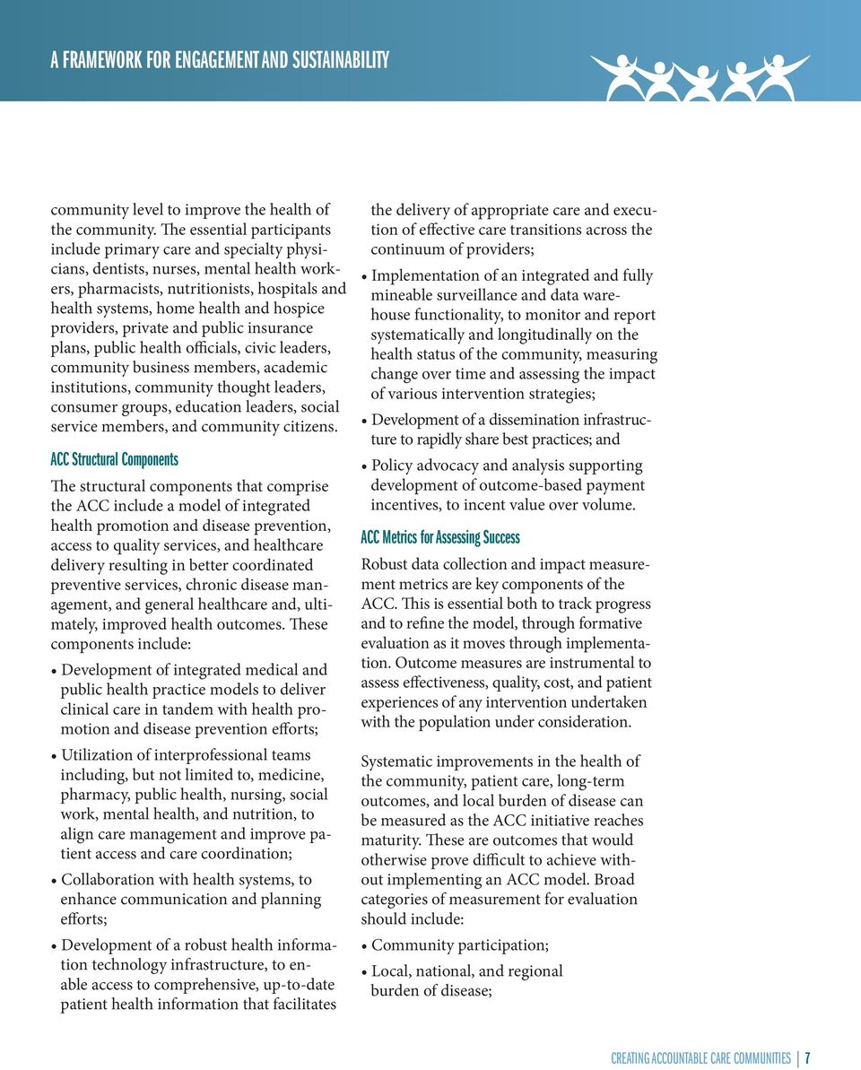 providers, private and public insurance plans, public health officials, civic leaders, community business members, academic institutions, community thought leaders, consumer groups, education