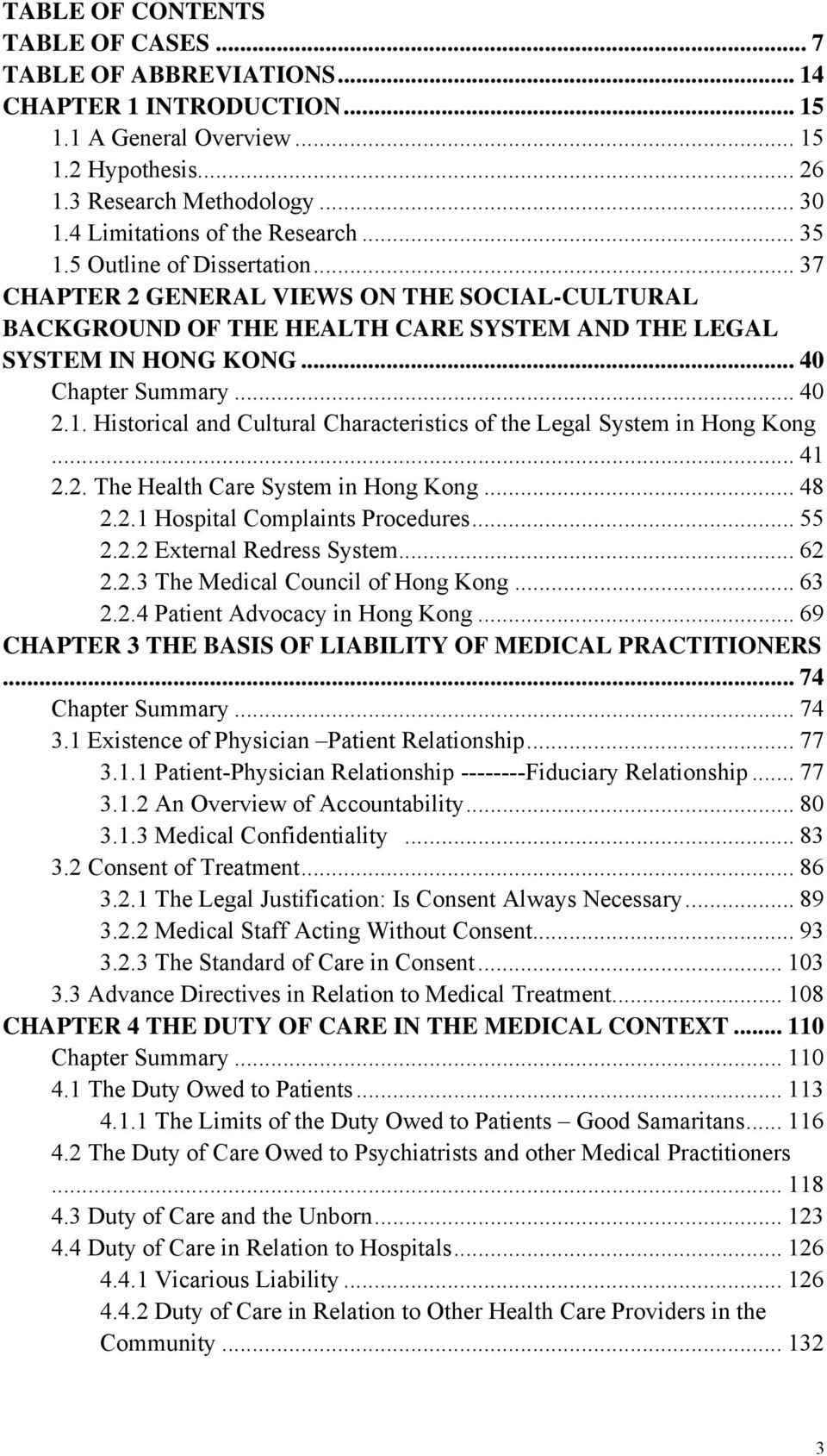 .. 40 Chapter Summary... 40 2.1. Historical and Cultural Characteristics of the Legal System in Hong Kong... 41 2.2. The Health Care System in Hong Kong... 48 2.2.1 Hospital Complaints Procedures.