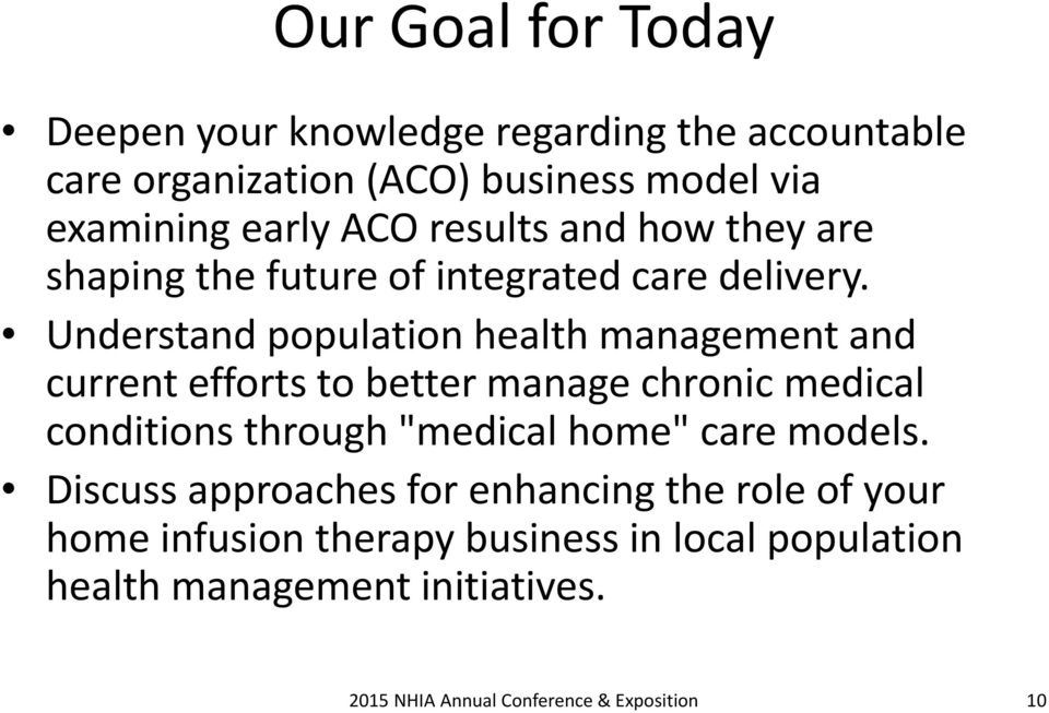 Understand population health management and current efforts to better manage chronic medical conditions through