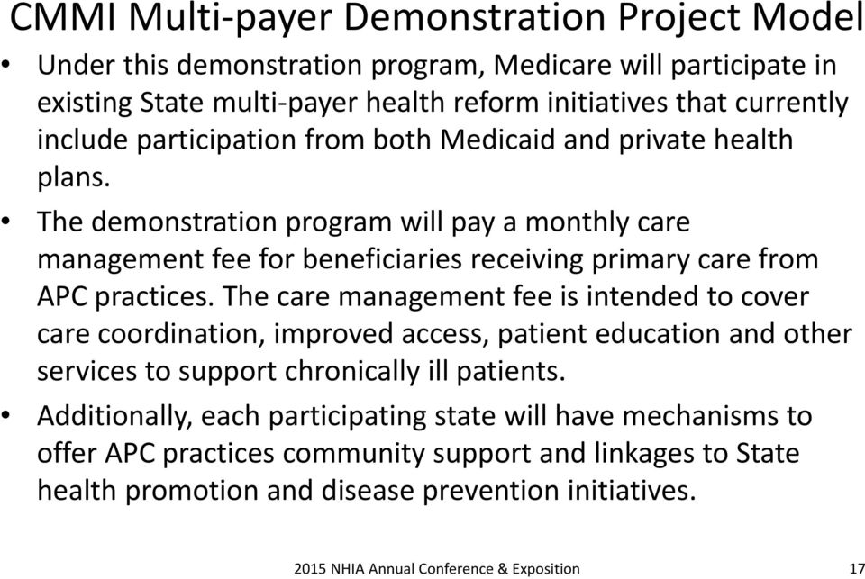 The demonstration program will pay a monthly care management fee for beneficiaries receiving primary care from APC practices.