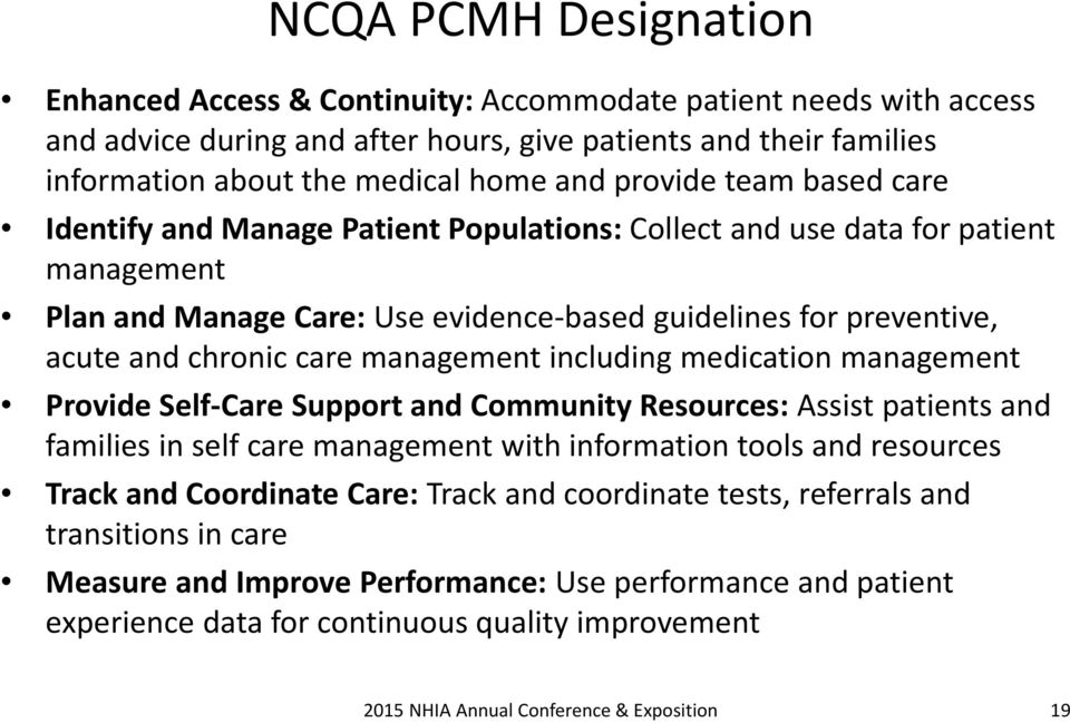 chronic care management including medication management Provide Self Care Support and Community Resources: Assist patients and families in self care management with information tools and