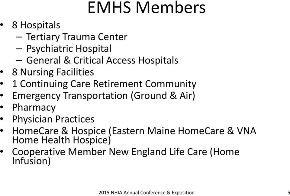 Transportation (Ground & Air) Pharmacy Physician Practices HomeCare & Hospice (Eastern