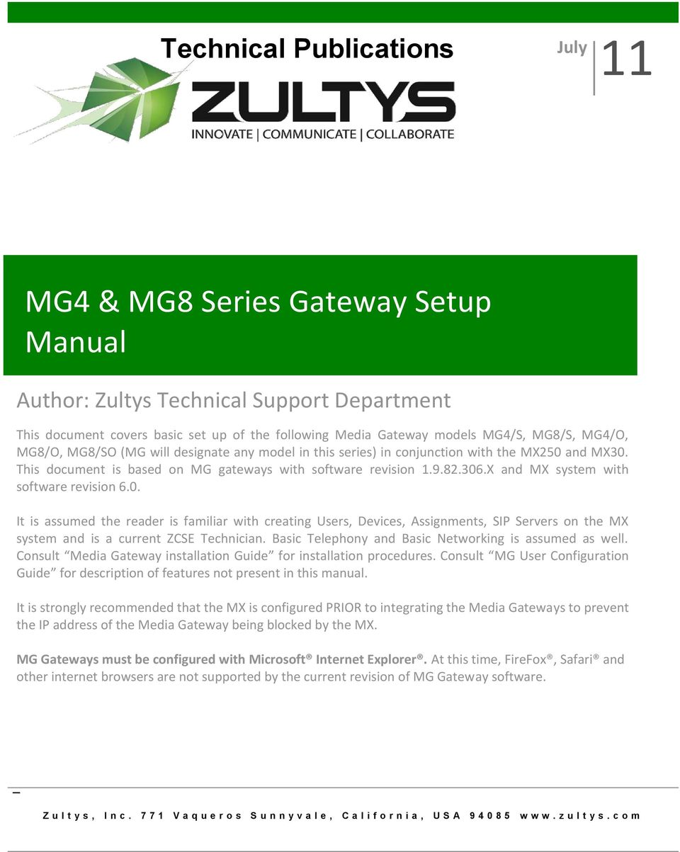 and MX30. This document is based on MG gateways with software revision 1.9.82.306.X and MX system with software revision 6.0. It is assumed the reader is familiar with creating Users, Devices, Assignments, SIP Servers on the MX system and is a current ZCSE Technician.