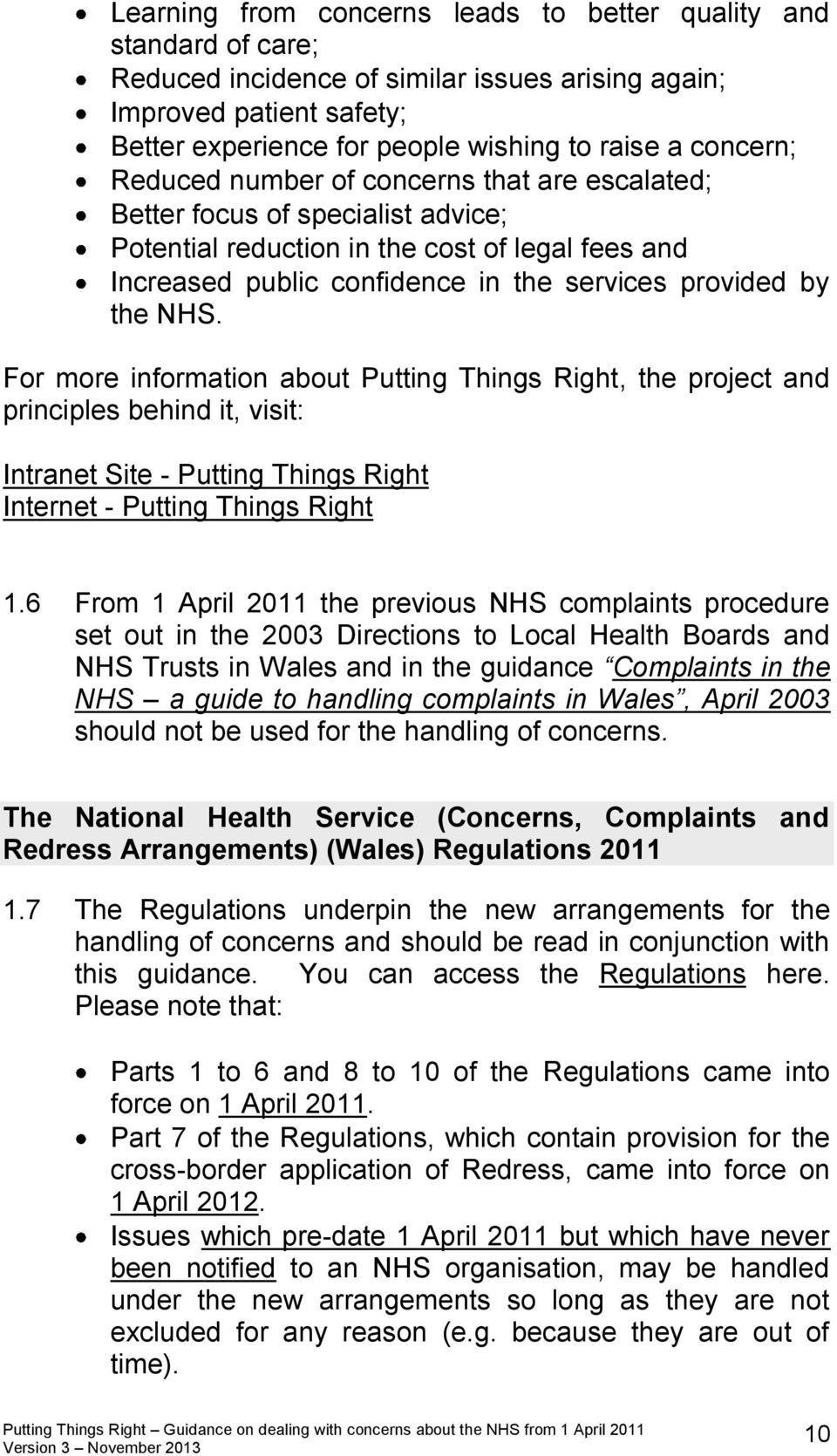 the NHS. For more information about Putting Things Right, the project and principles behind it, visit: Intranet Site - Putting Things Right Internet - Putting Things Right 1.