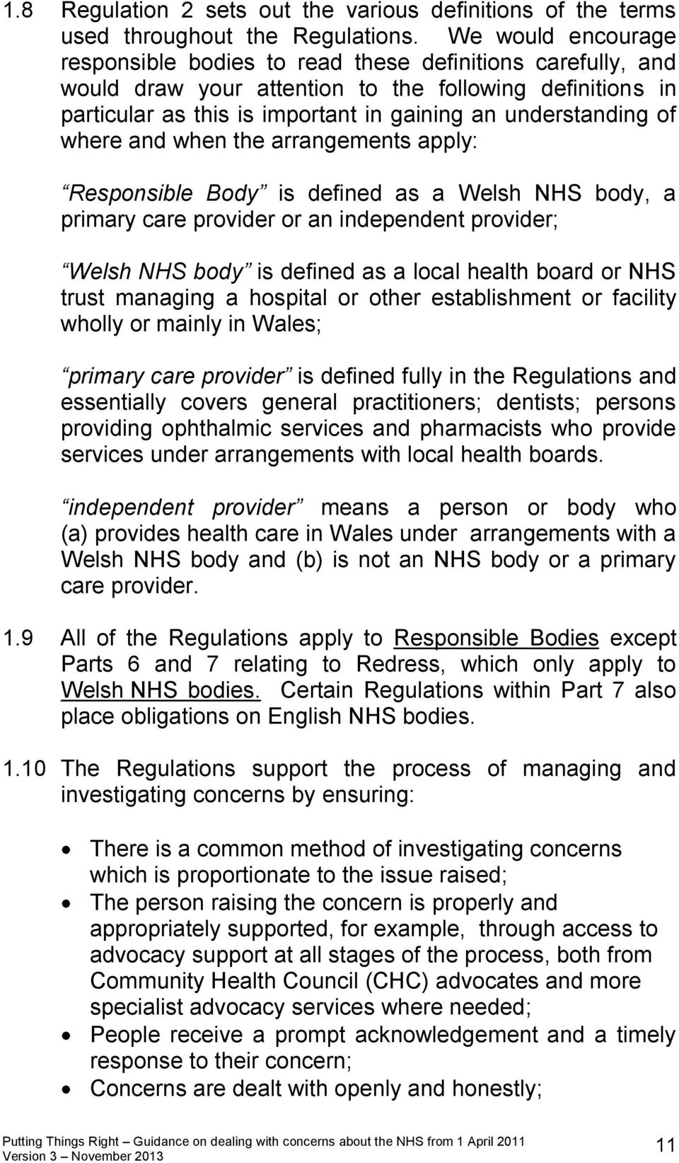 where and when the arrangements apply: Responsible Body is defined as a Welsh NHS body, a primary care provider or an independent provider; Welsh NHS body is defined as a local health board or NHS