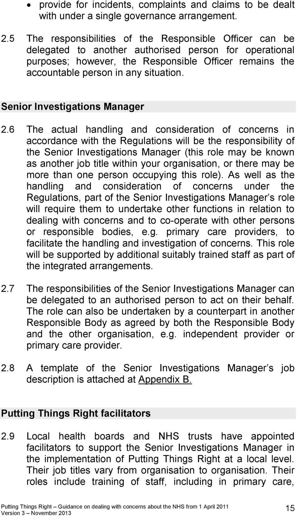situation. Senior Investigations Manager 2.
