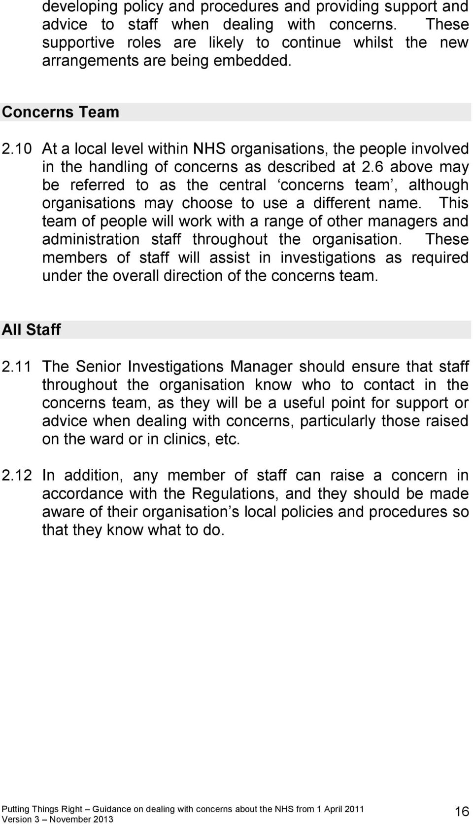 6 above may be referred to as the central concerns team, although organisations may choose to use a different name.
