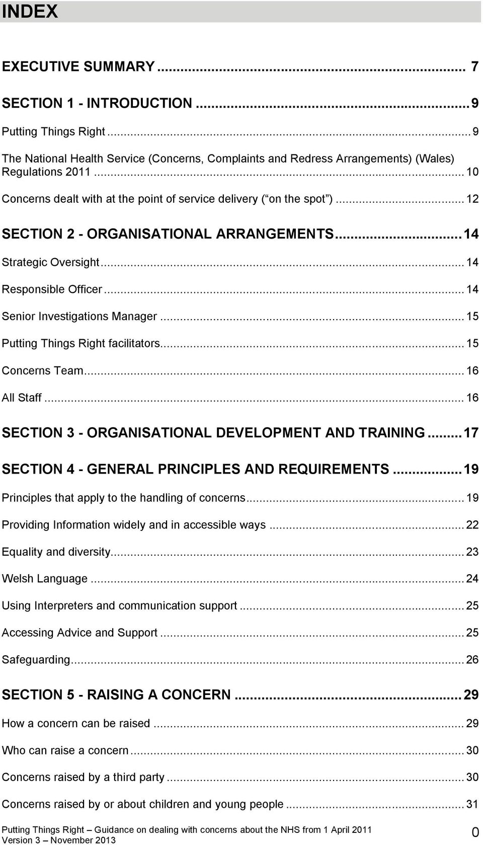 .. 14 Senior Investigations Manager... 15 Putting Things Right facilitators... 15 Concerns Team... 16 All Staff... 16 SECTION 3 - ORGANISATIONAL DEVELOPMENT AND TRAINING.