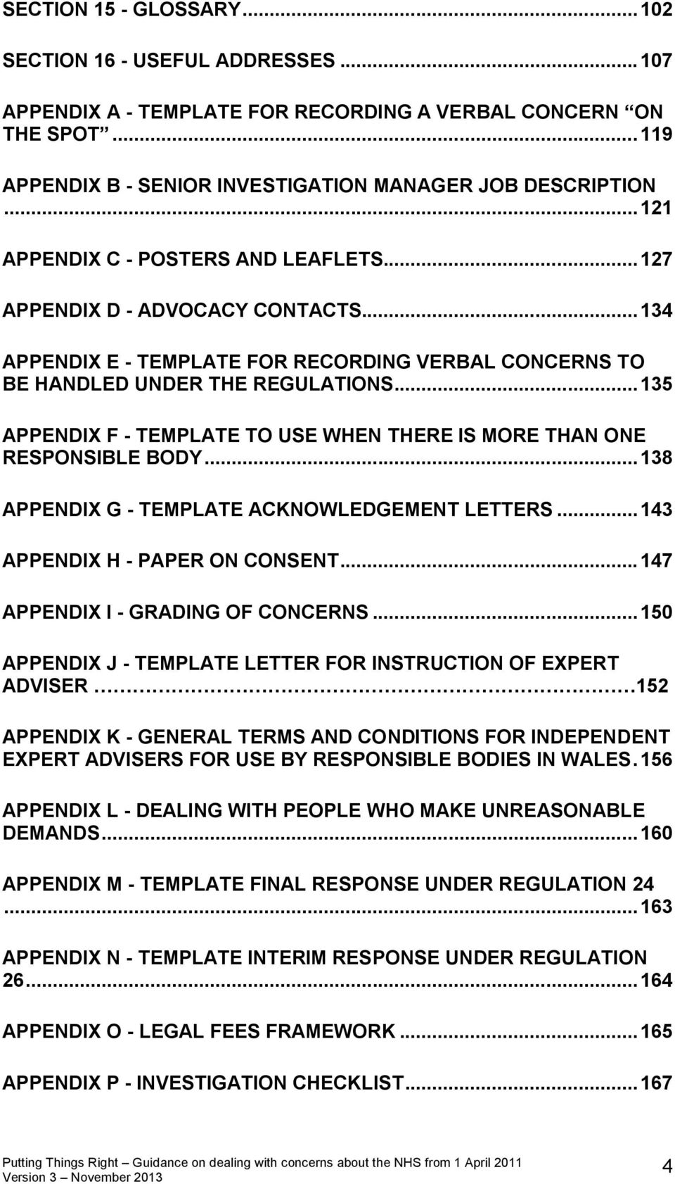 .. 135 APPENDIX F - TEMPLATE TO USE WHEN THERE IS MORE THAN ONE RESPONSIBLE BODY... 138 APPENDIX G - TEMPLATE ACKNOWLEDGEMENT LETTERS... 143 APPENDIX H - PAPER ON CONSENT.