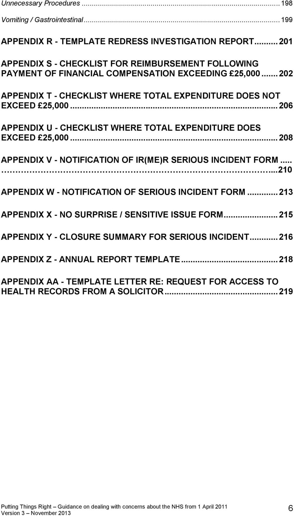 .. 206 APPENDIX U - CHECKLIST WHERE TOTAL EXPENDITURE DOES EXCEED 25,000... 208 APPENDIX V - NOTIFICATION OF IR(ME)R SERIOUS INCIDENT FORM.