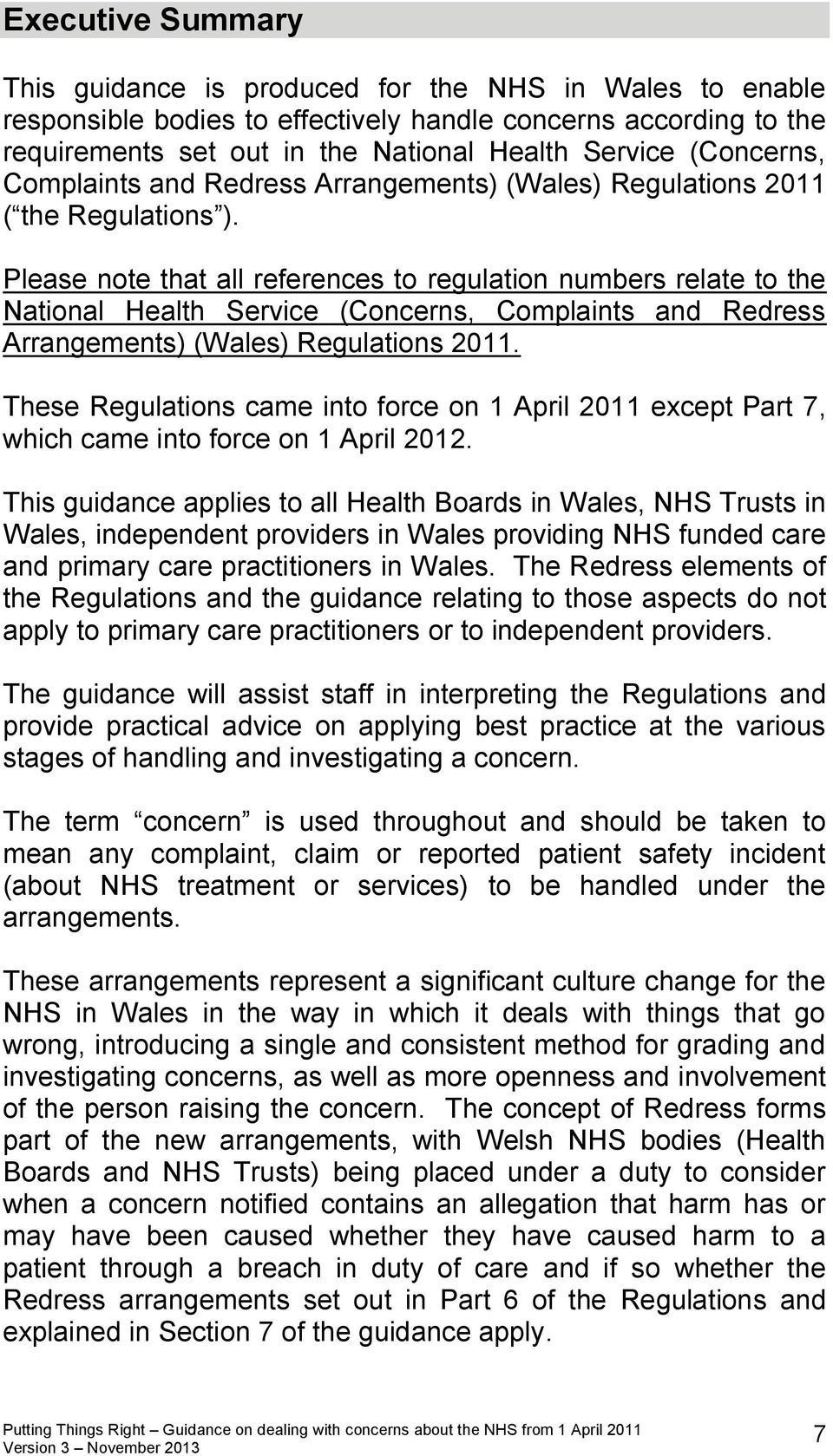 Please note that all references to regulation numbers relate to the National Health Service (Concerns, Complaints and Redress Arrangements) (Wales) Regulations 2011.