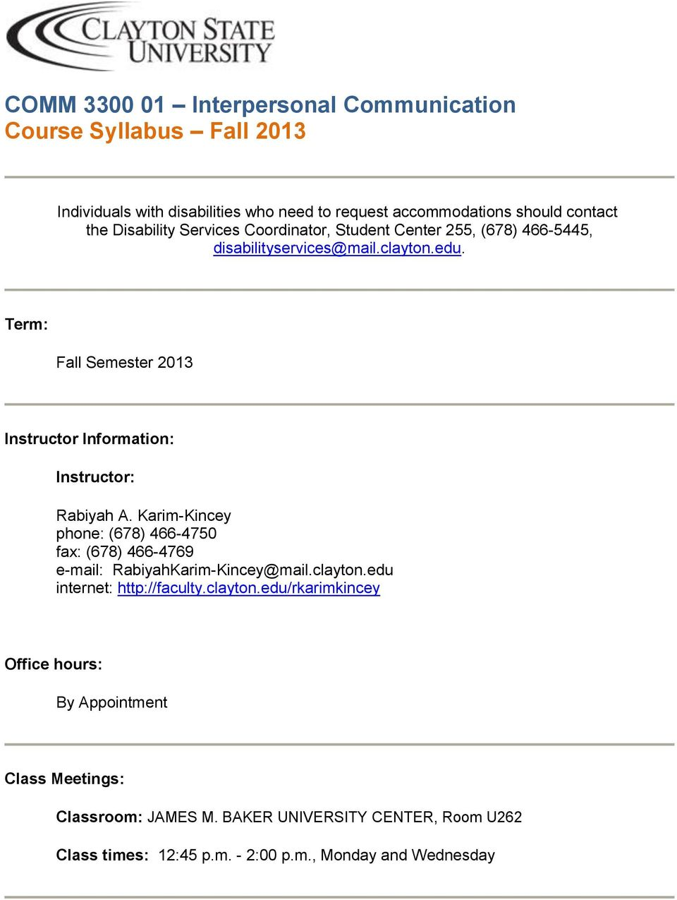 Term: Fall Semester 2013 Instructor Information: Instructor: Rabiyah A.