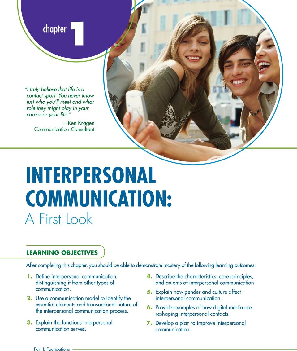 outcomes: 1. Define interpersonal communication, distinguishing it from other types of communication. 2.