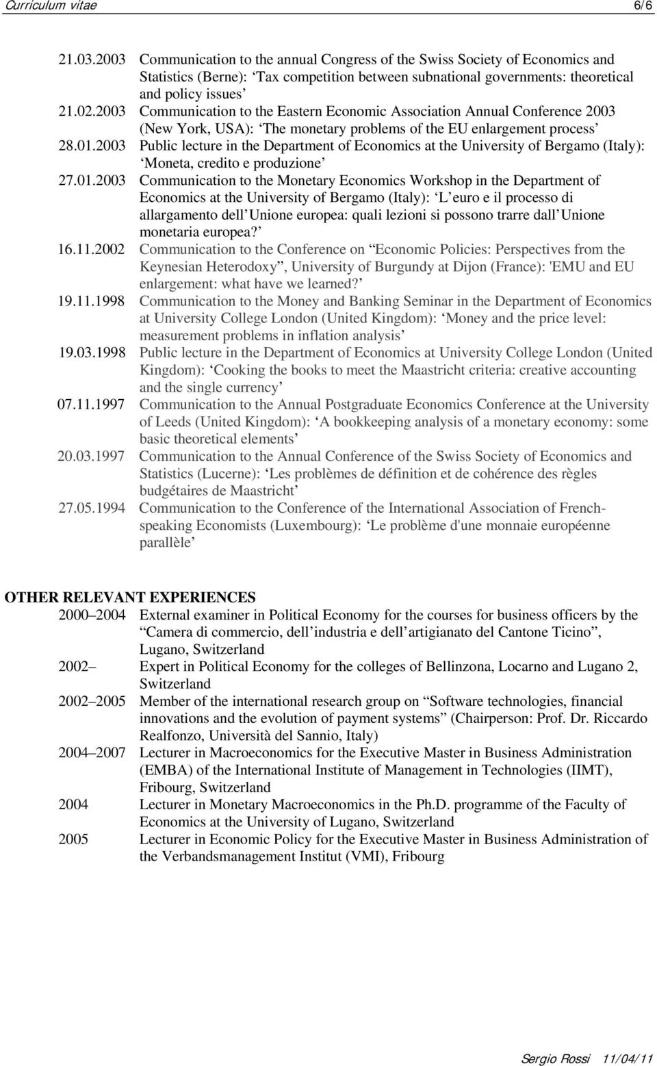 2003 Communication to the Eastern Economic Association Annual Conference 2003 (New York, USA): The monetary problems of the EU enlargement process 28.01.