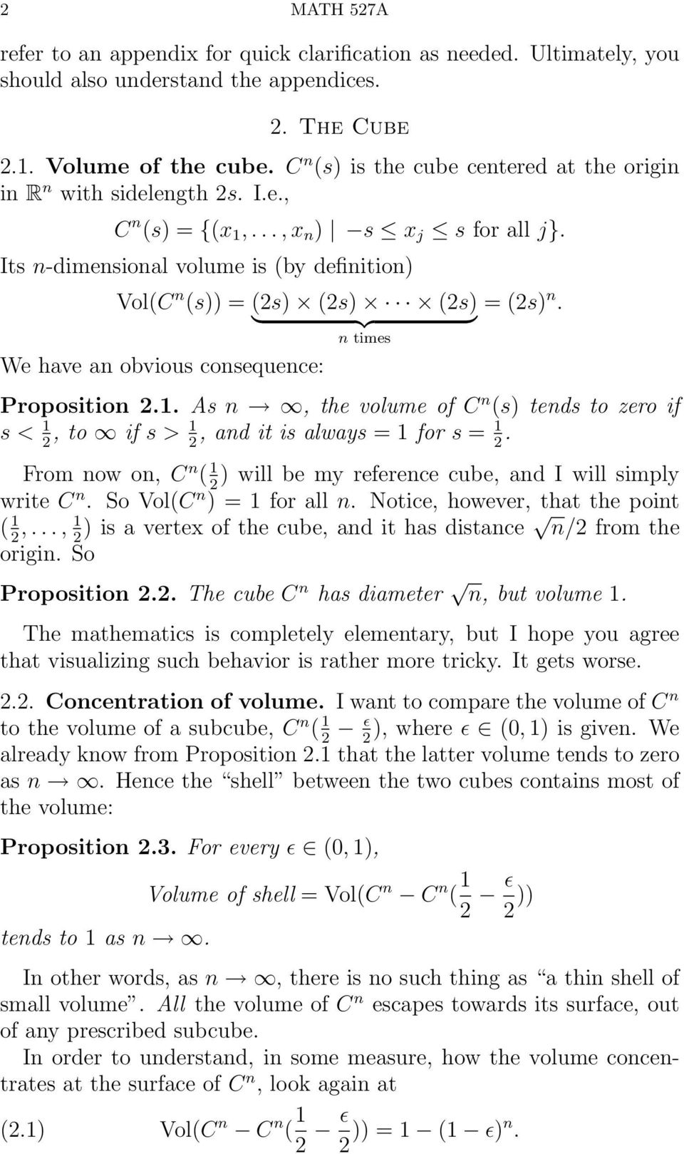 } {{ } times We have a obvious cosequece: Propositio.. As, the volume of C (s) teds to zero if s <, to if s >, ad it is always = for s =.