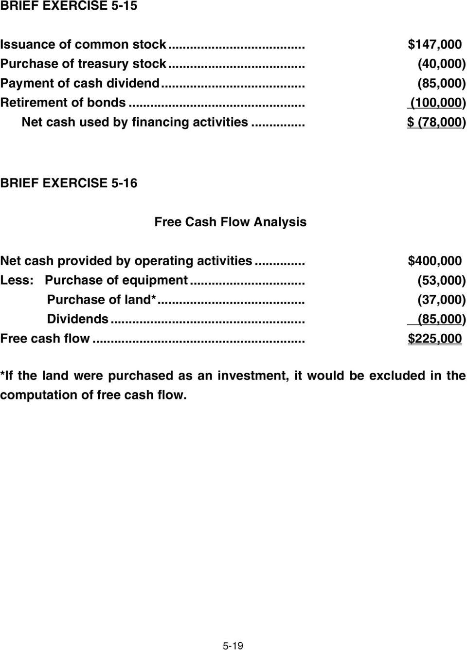 .. $ (78,000) BRIEF EXERCISE 5-16 Free Cash Flow Analysis Net cash provided by operating activities.