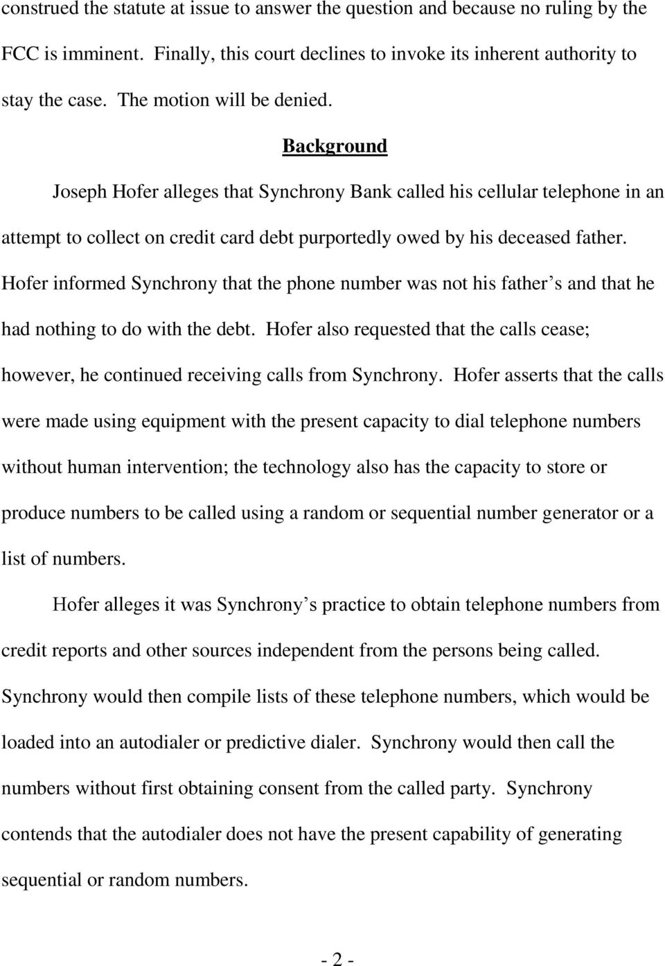 Hofer informed Synchrony that the phone number was not his father s and that he had nothing to do with the debt.