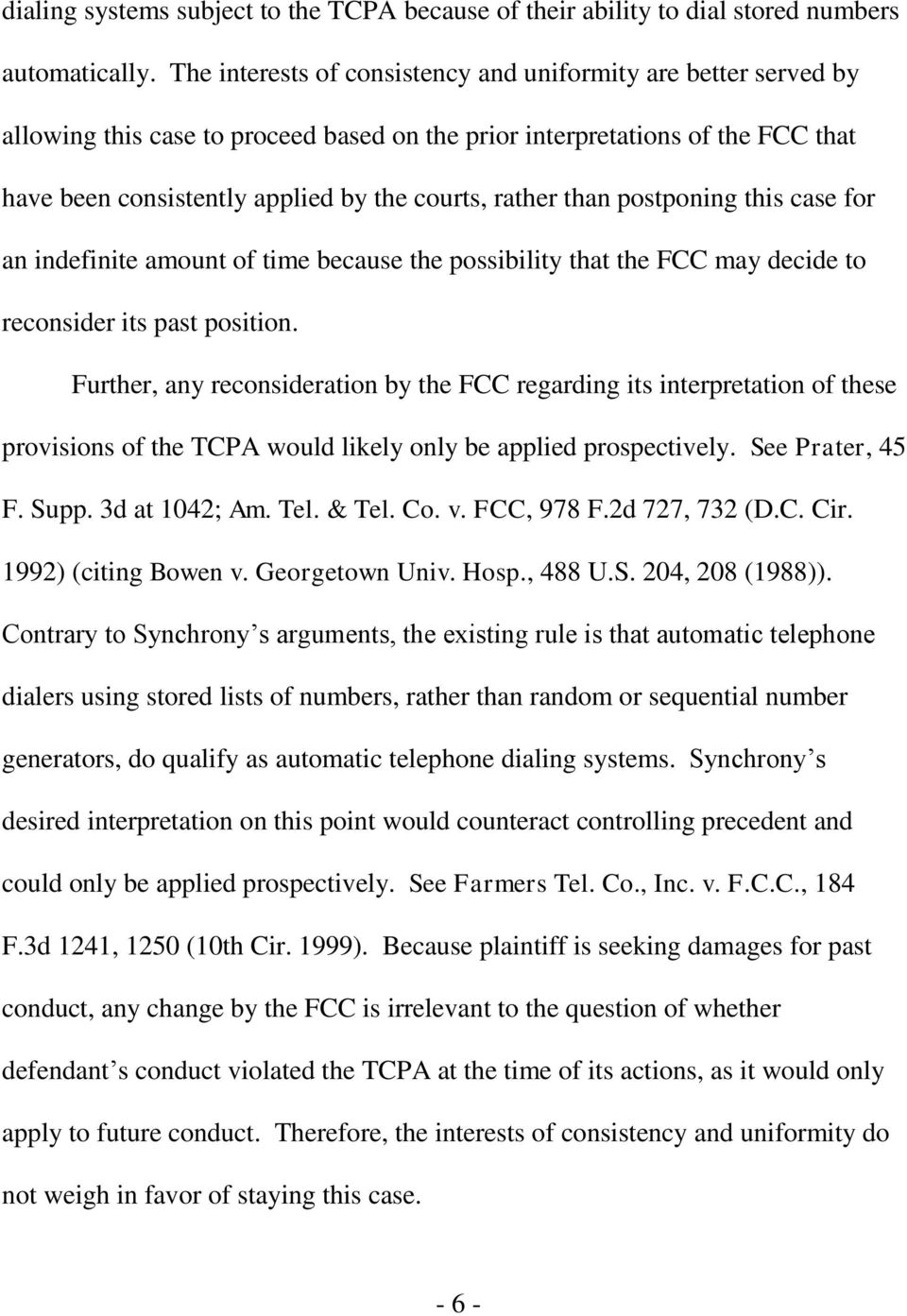 than postponing this case for an indefinite amount of time because the possibility that the FCC may decide to reconsider its past position.