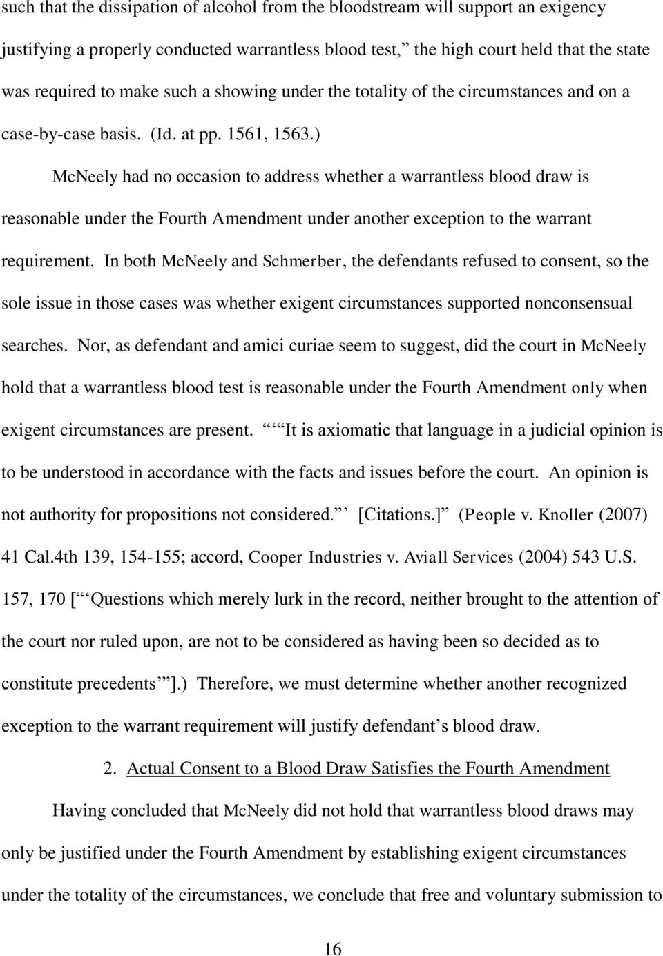 ) McNeely had no occasion to address whether a warrantless blood draw is reasonable under the Fourth Amendment under another exception to the warrant requirement.